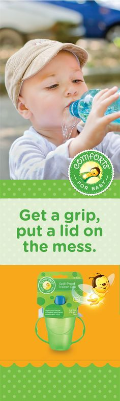 Our specially shaped cups are easy for little hands to grip and come in fun colors that kids love, with spill-proof designs and secure lids to keep messes under control. All of our accessories are BPA-free and meet consumer product safety testing requirements so you can feel good about giving your baby high-quality products at a great price.  - See more at: http://comfortsforbaby.com/infant#accessories #ComfortsforBaby #ComfortsMessyMoments