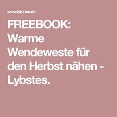 FREEBOOK: Warme Wendeweste für den Herbst nähen - Lybstes.