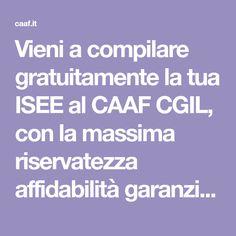 Vieni a compilare gratuitamente la tua ISEE al CAAF CGIL, con la massima riservatezza affidabilità garanzia, su appuntamento in una delle nostre sedi.
