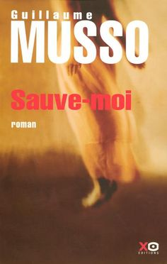 Sauve moi - Guillaume Musso