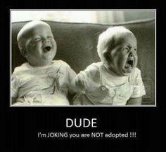 DUDE. Lol!
