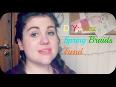 DIY: Spring Trends Braids!