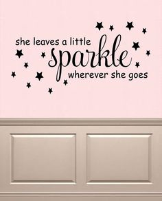 She leaves a little sparkle wherever she goes Vinyl Lettering Wall Decal by OZAVinylGraphics