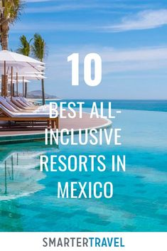 - Vacation Ideas - The 10 Best All-Inclusive Resorts in Mexico Here are the 10 best all-inclusive resorts in Mexico for every type of traveler—each has been expertly vetted for food, price, activity offerings, and location. All Inclusive Family Resorts, All Inclusive Honeymoon, Best Resorts, All Inclusive Mexico Vacations, Best Beaches In Mexico, Mexico Resorts, Cancun Mexico, Riviera Maya Mexico, Cozumel