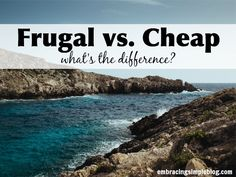 frugal versus cheap what's the difference? Learn here and use it to your advantage.