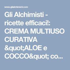 """Gli Alchimisti - ricette efficaci!: CREMA MULTIUSO CURATIVA """"ALOE e COCCO"""" con O.E. di LAVANDA e ANGELICA"""
