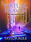 Free Kindle Book -   Virtual Heaven: Only he can save them