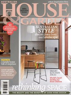 Australian House & Garden August 2015 Issue- The Beauty and the Benefits of Good Home Design | 50 Feelgood Homewares Under $150 | Star Appliances-The Healthy House Checklist | Smart Kitchen Ideas | World's Best! Garden joy.  #AustralianHouseandGarden #GoodHomeDesign #Homewares #SmartKitchen #BestGarden