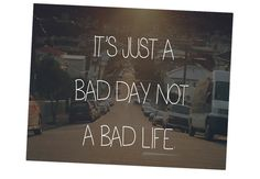 Bad day quote...