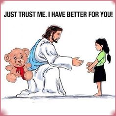 Ohmygoodness!!! Ohmygosh!!! Everybody, trust God. He has bigger and better things for us than we have for ourselves! I don't know who drew this simple picture, but it's SO powerful because it's SO true.