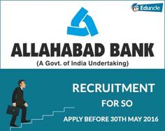 Allahabad Bank Recruitment for SO | Apply before 30th May 2016