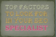 Choose Your #SEO Expert by Reviewing these #Factors