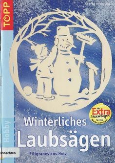 Topp - Winterliches laubsaegen / Téli filigránok - Muscaria Amanita - Picasa Webalbumok Paper Cutting, Wood Snowman, Christmas Wood Crafts, Painted Books, Scroll Saw Patterns, Wooden Crafts, Kirigami, Paper Cards, Book Crafts