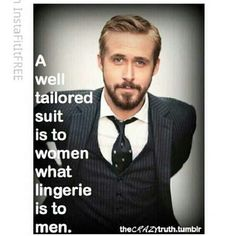 A well tailored suit.... and Ryan gosling in that suit