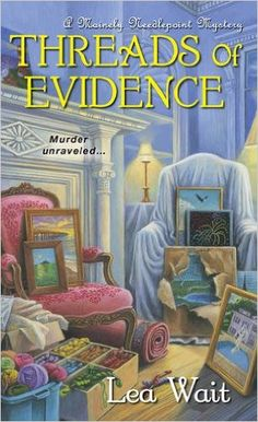 Threads of Evidence (A Mainely Needlepoint Mystery) by Lea Wait