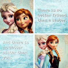 Elsa and Anna - disney-frozen Photo There is no better friend than your sister