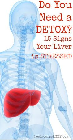 """Do You Need a Detox? 15 Signs Your Liver is Stressed 