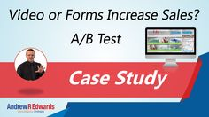 Video or Forms Increase Sales? - A/B Test Case Study