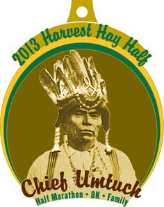 Chef Umtuch is part of the history in Battle Ground WA and is this years Finishers Medal. For more information go here and read the story; http://harvesthayhalf.getboldevents.com/hdhome.htm