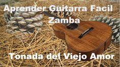 27) Aprender Guitarra Zamba Tonada del Viejo Amor