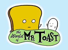 Mr Toast by Dan Goodsell