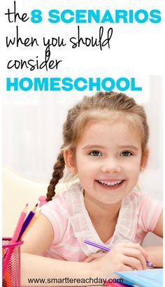 The 8 Scenarios When You Should Consider Homeschool - Smartter Each Day