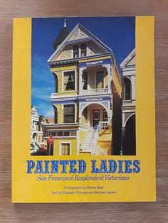 vintage book Painted Ladies San Francisco's Resplendent Victorians 1978 photos American historical architecture
