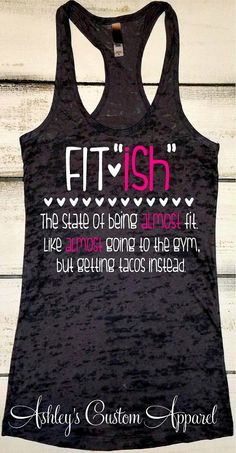 Fitish Tank, Women's Workout Tank, Inspirational Fitness Burnout, Motivational Fitness Shirt, Work Out Tops, Fit Ish Shirt, Funny Workout  by AshleysCustomApparel on Etsy