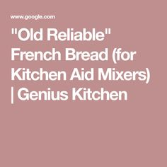 """""""Old Reliable"""" French Bread (for Kitchen Aid Mixers) 