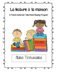 La lecture  la maisonI have developed an easy Take-Home Reading Program for the French Immersion elementary grades. I will be using my reading program for Grade3 but it can easily be adapted to also suit the needs of Grade 2, 4, or 5.Journal de lecture: You will need to assign a reading journal to each student.