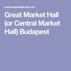 Pop in the Great Market Hall in Budapest to admire its splendid architecture, and buy authentic Hungarian souvenirs. History, tips on what to buy, and eat. Central Market, Budapest, Tours, Marketing, Food, Travel, Viajes, Essen, Destinations