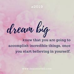 Dream Big - Know that you are going to accomplish incredible things, once you start believing in yourself. Find Quotes, Quotes To Live By, Me Quotes, Motivational Quotes, Inspirational Quotes, Qoutes, Dream Big Quotes, Positive Quotes, Positive Messages