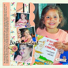 Birthday Girl; Supplies: Big Dreams by Sugary Fancy Designs; Template by Scrapping with Liz; Font: Beautiful Day; December 2016