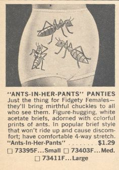 Ants in her pants...There are no words.  I mean, People, I honestly don't know what to say.