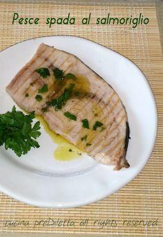 Pesce spada al salmoriglio, ricetta, cucina preDiletta. Ricetta secondo piatto di pesce