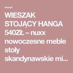WIESZAK STOJĄCY HANGA 540ZŁ – nuxx nowoczesne meble stoły skandynawskie minimalistyczne loftowe industrialne modern minimalist furniture tables industrial loft