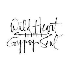 Wild heart, gypsy soul More