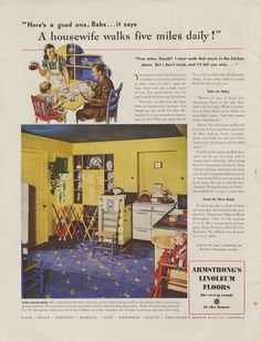 A housewife walks five miles daily! Retro Armstrong ad. Linoleum Flooring, Floors, 1940s Home, Vintage Housewife, Armstrong Flooring, Antique Illustration, Baby Safe, Better Homes And Gardens, Homemaking