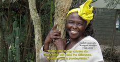 Wangari Maathai, the hummingbird of East Africa