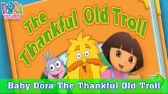 Children Game ❖ Bets Baby Game For Kids ❖ Baby Dora The Thankful Old Troll