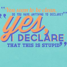 """""""Do you have anything to declare?"""" """"Yes,"""" Percy said. """"I declare that this is stupid."""" ― The Son of Neptune by Rick Riordan, Percy Jackson Quotes, Percy Jackson Fandom, Percy Jackson Tumblr, Son Of Neptune, Harry Potter, Frank Zhang, Trials Of Apollo, Leo Valdez, Rick Riordan Books"""