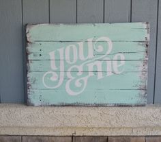 LARGE  You & Me  Reclaimed Wood Sign  Mint  by DevenieDesigns