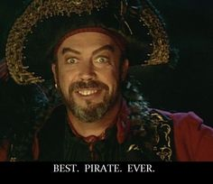 It's true, Tim Curry did make the best pirate ever.