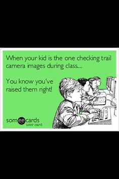 Hunting - Thank goodness we didn't have those cameras when John was in school.