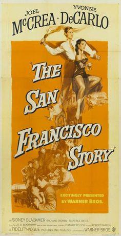 The San Francisco Story (1952)Stars: Joel McCrea, Yvonne De Carlo, Sidney Blackmer, Richard Erdman ~  Director: Robert Parrish
