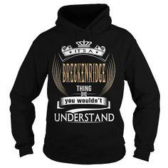 BRECKENRIDGE  Its a BRECKENRIDGE Thing You Wouldnt Understand  T Shirt Hoodie Hoodies YearName Birthday