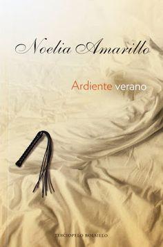 Corazón y Alma de Romántica: Reseña - Ardiente Verano de Noelia Amarillo