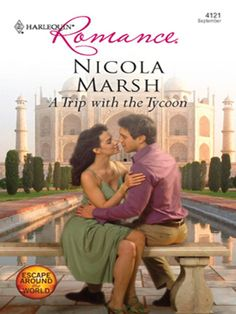Mills & Boon : A Trip With The Tycoon (Escape Around the World) - Kindle edition by Nicola Marsh. Romance Kindle eBooks @ Amazon.com.