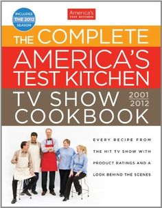 The Complete America's Test Kitchen TV Show Cookbook: Every Recipe from the Hit TV Show with Product Ratings and a Look Behind the Scenes by Editors at America's Test Kitchen, http://www.amazon.com/dp/1933615966/ref=cm_sw_r_pi_dp_sfviqb1Y87KW6
