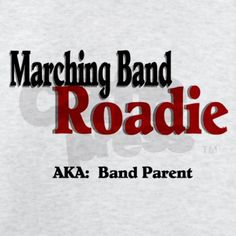 Marching Band Roadie T-Shirt by tincansncaps